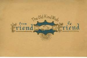 It's a Christmas card from 1905. I think it was hand made. The inside certainly seems very specific.