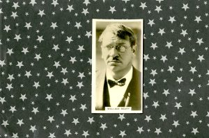 Wallace Beery on a cigarette card. I had just seen Wallace Beery in 1932's Grand Hotel wear he played General Director Preysing. I told a friend,