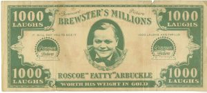 Fatty Arbuckle. It's a give-away from a theater. Fatty was involved in a scandal in 1921 that ruined his career.